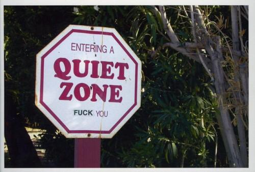 Quiet Zone. Fuck you.