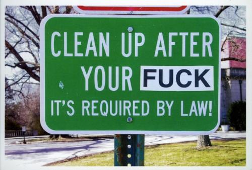Clean up after your fuck.